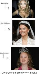 Kate Middleton Meme - kate upton kate middleton kate downton controversial time