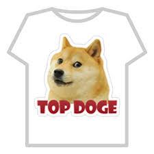 Top Doge Memes - top doge meme t shirt roblox