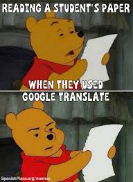Me Me Me English - don t use google translate meme 4 spanish teacher memes