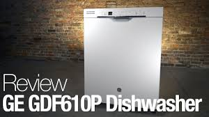 Maytag Dishwasher Review Ge Gdf610 Dishwasher Review An Old Dishwasher That Gets
