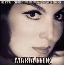 Memes Maria Felix - maria felix maria felix pinterest spanish quotes quotes en
