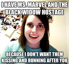 Black Widow Meme - i have ms marvel and the black widow hostage because i don t want