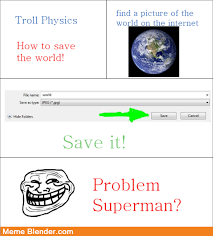 Physic Meme - troll physics how to save the world laughter is the best