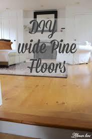 Unfinished Pine Bedroom Furniture by Diy Unfinished Wide Pine Floors U0026 Review Lehman Lane