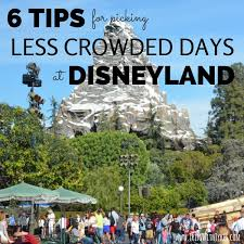 6 tips for picking less crowded days at disneyland trips with tykes