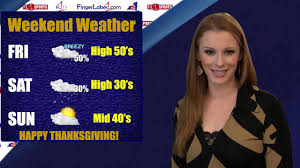 thanksgiving weekend weather outlook for the finger lakes 11 25 15