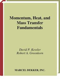 Momentum Heat And Mass Transfer Fundamentals Thermal