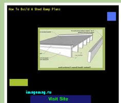 How To Build A Simple Shed Ramp by Diy Shed Ramp Plans Diy And Crafts Pinterest Woodworking And