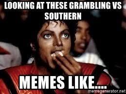Southern Memes - looking at these grambling vs southern memes like michael