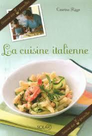 livre cuisine italienne la cuisine italienne caterina rizzo decitre 9782263041563 livre
