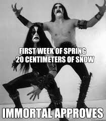 Immortal Meme - first week of spring immortal approves 20 centimeters of snow