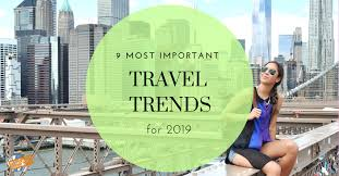 Alabama Travel Trends images 9 most important travel trends for 2019 png