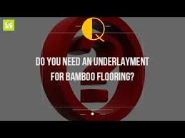 do you need an underlayment for bamboo flooring
