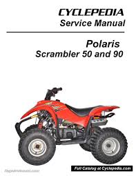 polaris 50cc 90cc scrambler atv print service manual by cyclepedia