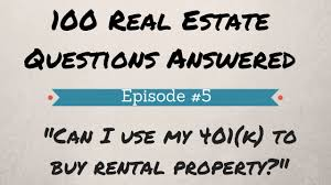 can you buy real estate with your 401k youtube