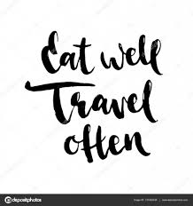 Quotes About Home Decor Eat Well And Travel Often Motivational Life Quote About Traveling