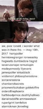 Harry Potter Trolley Meme - anything off the trolley dears thanks i m set aw poor ronald i