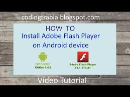 adobe flash player 11 1 for android install adobe flash player on android device