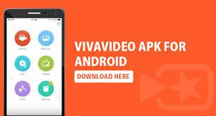 vivavideo apk vivavideo pro apk 5 8 2 for android