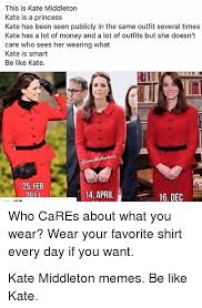 Kate Middleton Meme - this is kate middleton kate is a princess kate has been seen