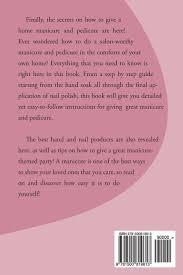 how to give a home manicure u0026 pedicure a e wilson 9781500819613