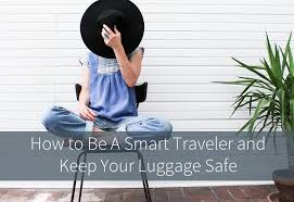 smart traveler images How to be a smart traveler and keep your luggage safe tarriss png