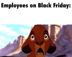 Black Friday Meme - employees on black friday gif weknowmemes