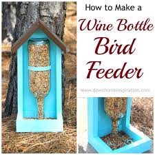 How To Build A Tabletop Jump Out Of Wood by How To Make A Wine Bottle Bird Feeder Bird Feeder Bottle And Wine