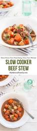 Alton Brown Beef Stew 50 Of The Best Ever Whole30 Beef And Miscellaneous Crock Pot Recipes