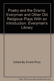 poetry and the drama everyman and other religious plays with