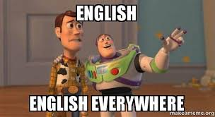 Meme English - english english everywhere english words in other countries make