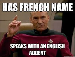 What Is Meme In French - has french name speaks with an english accent picard quickmeme