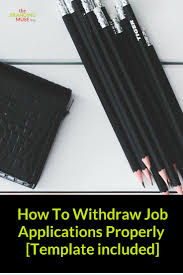 how to withdraw your job application properly template included