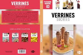 livre de cuisine patisserie pâtisserie moderne tome 03 verrines sucrées guillaume cote