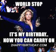 Its My Birthday Meme - humorous it s my birthday meme 2happybirthday