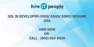 Ssis And Ssrs Resume Sql Bi Developer Ssis Ssas Ssrs Resume Hire It People We Get