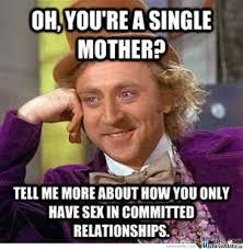 Meme Single - single mother by igotapenis meme center