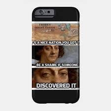 Columbus Meme - funny hipster christopher columbus meme columbus day phone case