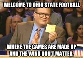 Funny Ohio State Memes - welcome to ohio state football where the games are made up and the