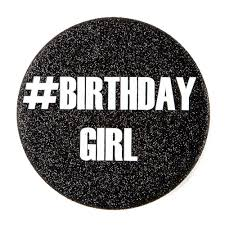 birthday girl pin lt p gt go ahead and party like it 39 s your birthday because it