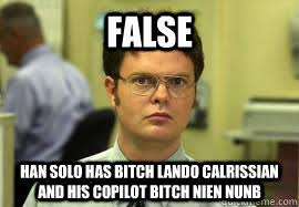 Lando Calrissian Meme - false han solo has bitch lando calrissian and his copilot bitch