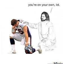 Tebow Meme - jesus tebow you re on your own lol by serkan meme center