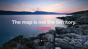 the map is not the territory alfred korzybski quote the map is not the territory 12