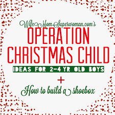 operation christmas child ideas for 2 4 yr boys u0026 how to build a box