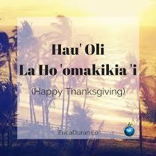 hau oli la ho omakikia i happy thanksgiving happy