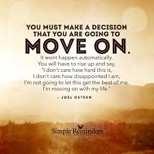 quotes hope you are well make a decision to move on by joel osteen