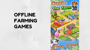 15 offline farming games that will surely make you addicted