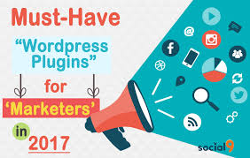 Top Must Have Wordpress Plugins For The Marketers Of 2017 Social9