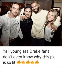 Drake Im Doing Me Meme - 25 best memes about young ass young ass memes