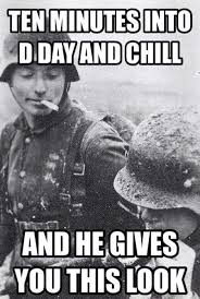 D Day Meme - d day and chill imgur